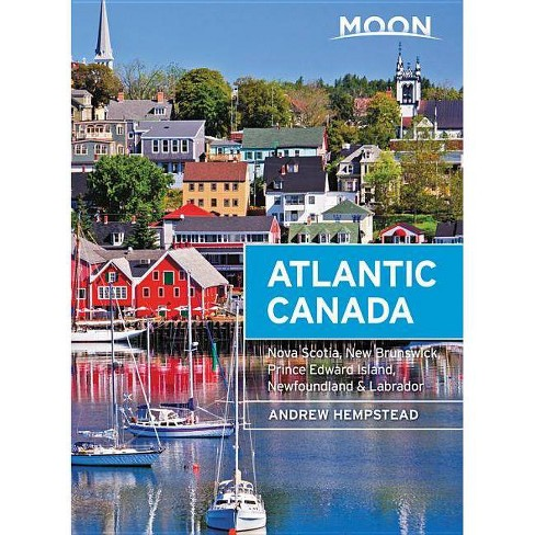 Moon Atlantic Canada - (Travel Guide) 9 Edition by  Andrew Hempstead (Paperback) - image 1 of 1