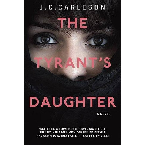 The Tyrant's Daughter - by  J C Carleson (Paperback) - image 1 of 1