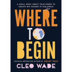 Where to Begin - by Cleo Wade (Hardcover)