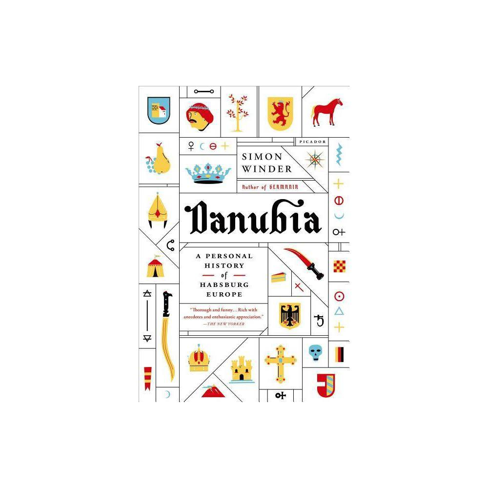 Danubia A Personal History Of Habsburg Europe By Simon Winder Paperback