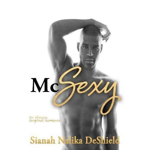 McSexy - by  Sianah Nalika Deshield (Paperback) - image 1 of 1
