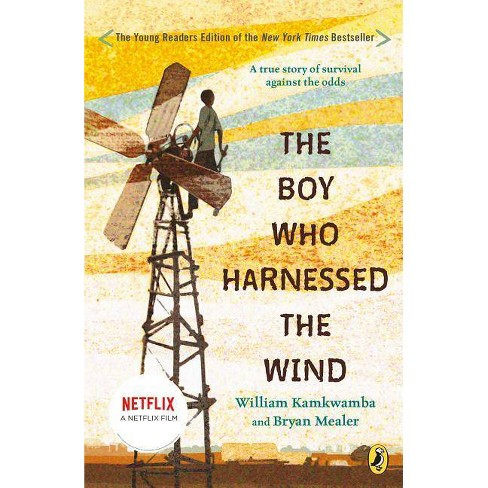 The Boy Who Harnessed the Wind - by  William Kamkwamba & Bryan Mealer (Paperback) - image 1 of 1