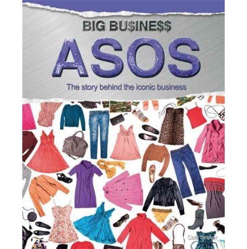 ASOS : The Story Behind the Iconic Business (Paperback) (Cath Senker) - image 1 of 1