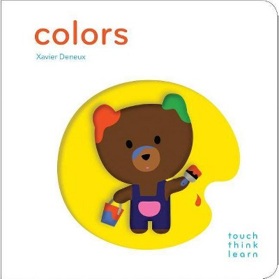 Colors - (Touch Think Learn)by Xavier Deneux (Board_book)