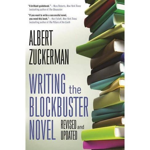 Writing the Blockbuster Novel - by  Albert Zuckerman (Paperback) - image 1 of 1