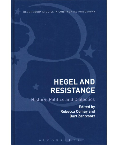 Hegel and Resistance : History, Politics and Dialectics (Hardcover) - image 1 of 1