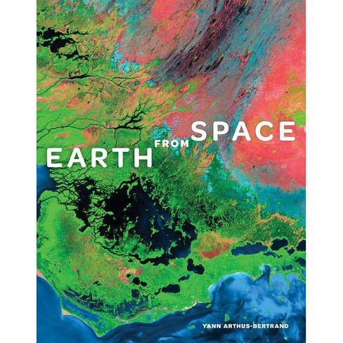 Earth from Space - by  Yann Arthus-Bertrand (Hardcover) - image 1 of 1