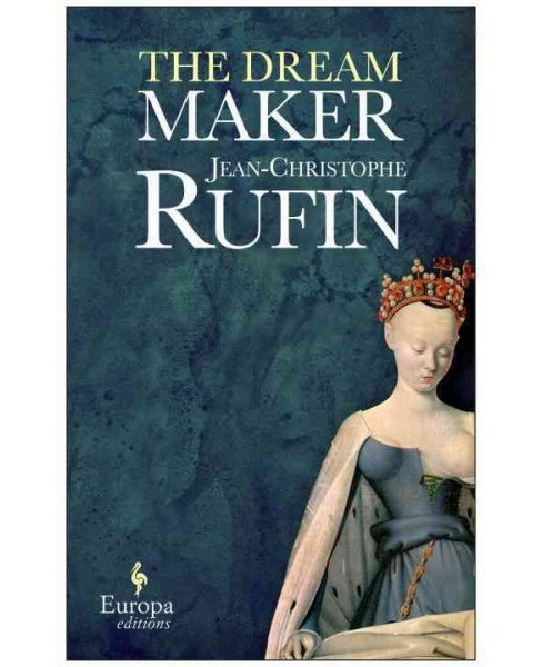 Dream Maker -  Reprint by Jean-Christophe Rufin (Paperback) - image 1 of 1