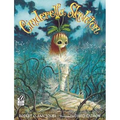 Cinderella Skeleton - by  Robert D San Souci (Paperback)
