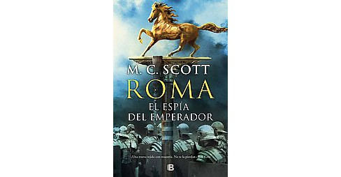 El espía del emperador / The Emperor's Spy (Hardcover) (M. c. Scott) - image 1 of 1