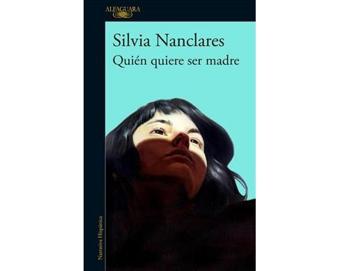 Quién quiere ser madre / Who Wants to Be a Mother -  Original by Silvia Nanclares (Paperback) - image 1 of 1