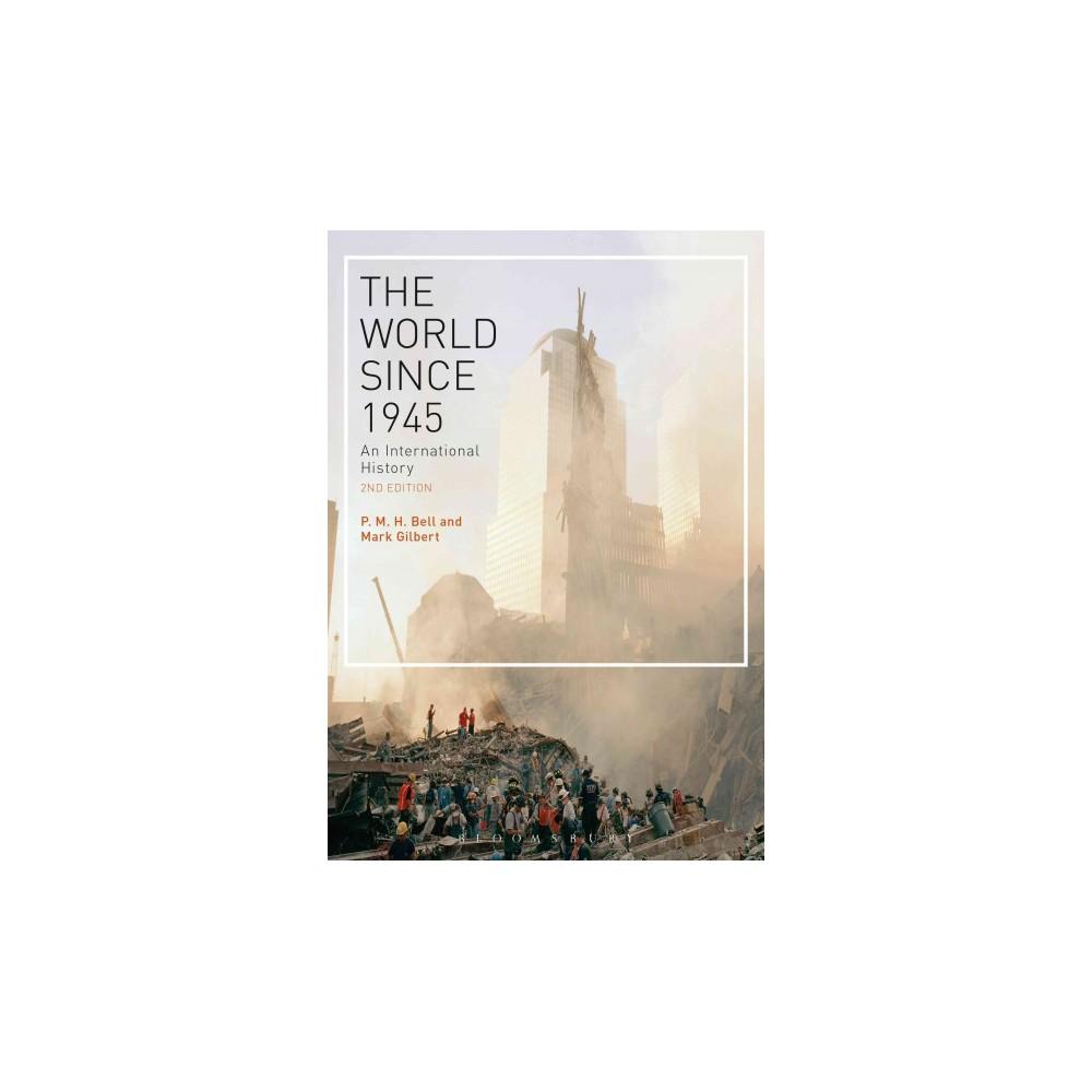 World Since 1945 : An International History (Paperback) (P. M. H. Bell & Mark Gilbert)