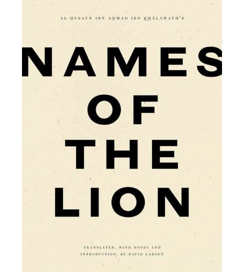 Names of the Lion (Paperback) (Ibn Khalawayh) - image 1 of 1