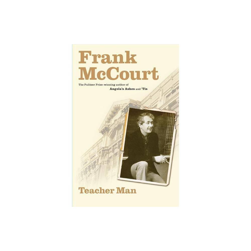 Teacher Man - (Frank McCourt Memoirs) by Frank McCourt (Hardcover)