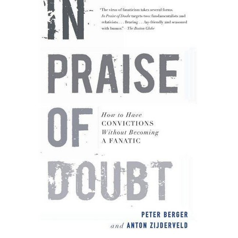 In Praise of Doubt - by  Peter Berger & Anton Zijderveld (Paperback) - image 1 of 1