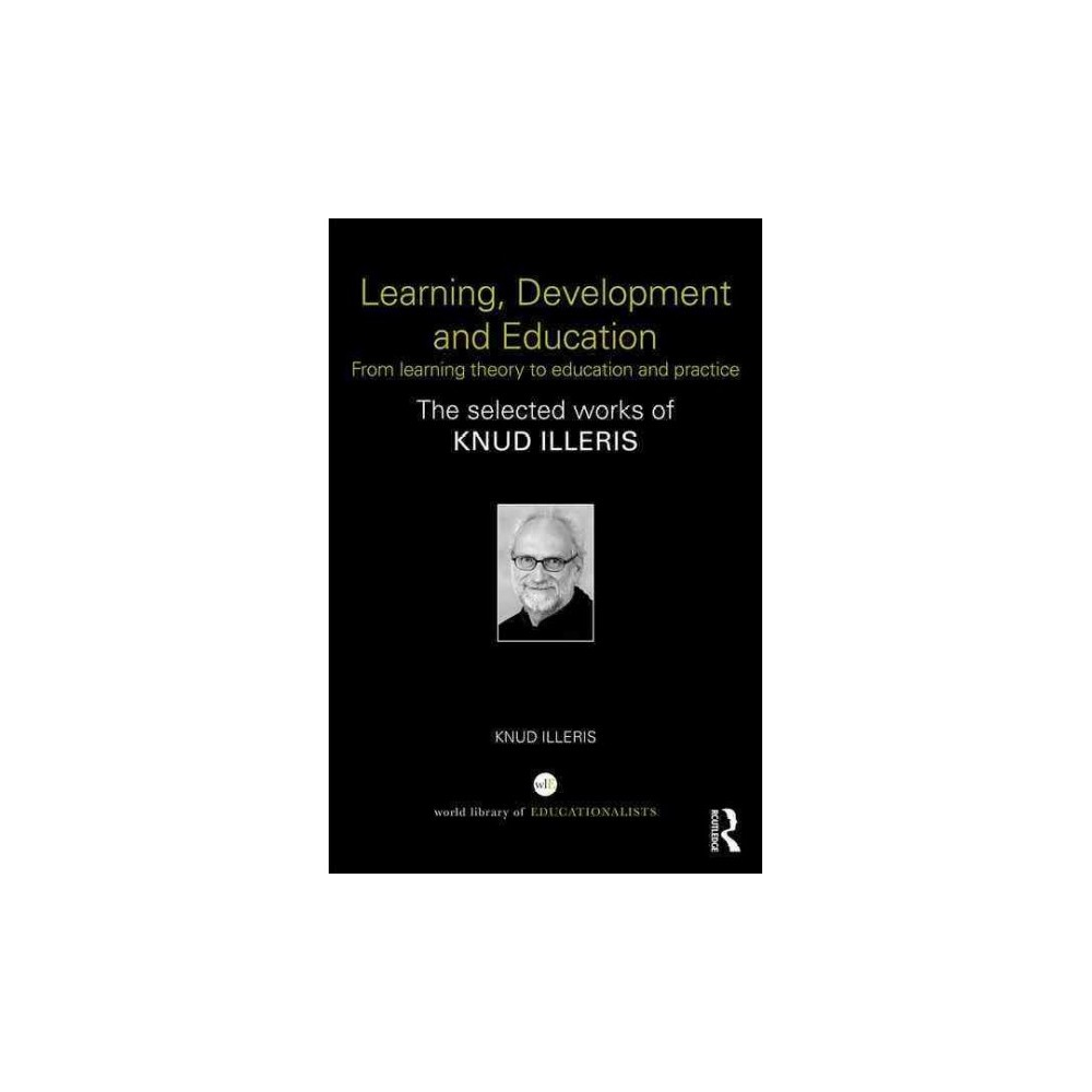 Learning, Development and Education : From Learning Theory to Education and Practice (Hardcover) (Knud