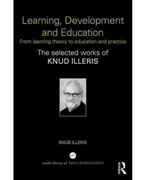 Learning, Development and Education : From Learning Theory to Education and Practice (Hardcover) (Knud - image 1 of 1