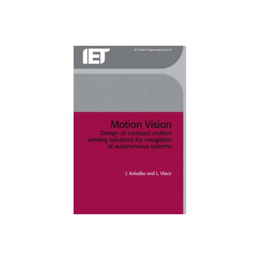 Motion Vision - (Control, Robotics and Sensors) by J Kolodko & L Vlacic (Hardcover)
