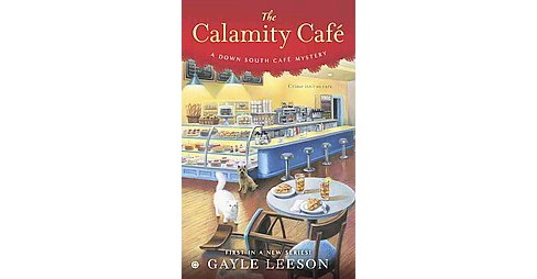 The Calamity Cafe ( Down South Caf Mystery) (Paperback) - image 1 of 1