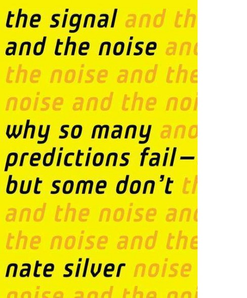 Signal and the Noise : Why Most Predictions Fail--but Some Don't (Hardcover) (Nate Silver) - image 1 of 1