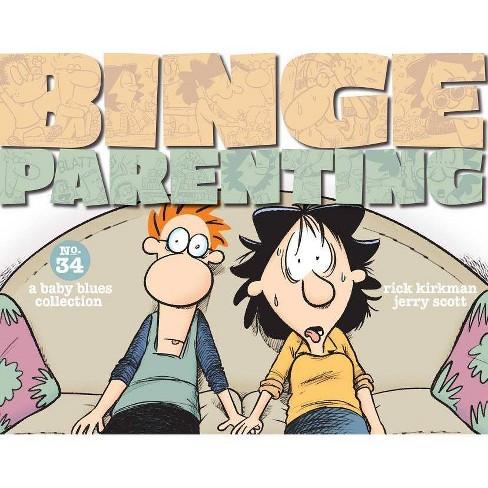 Binge Parenting - (Baby Blues) by  Rick Kirkman & Jerry Scott (Paperback) - image 1 of 1