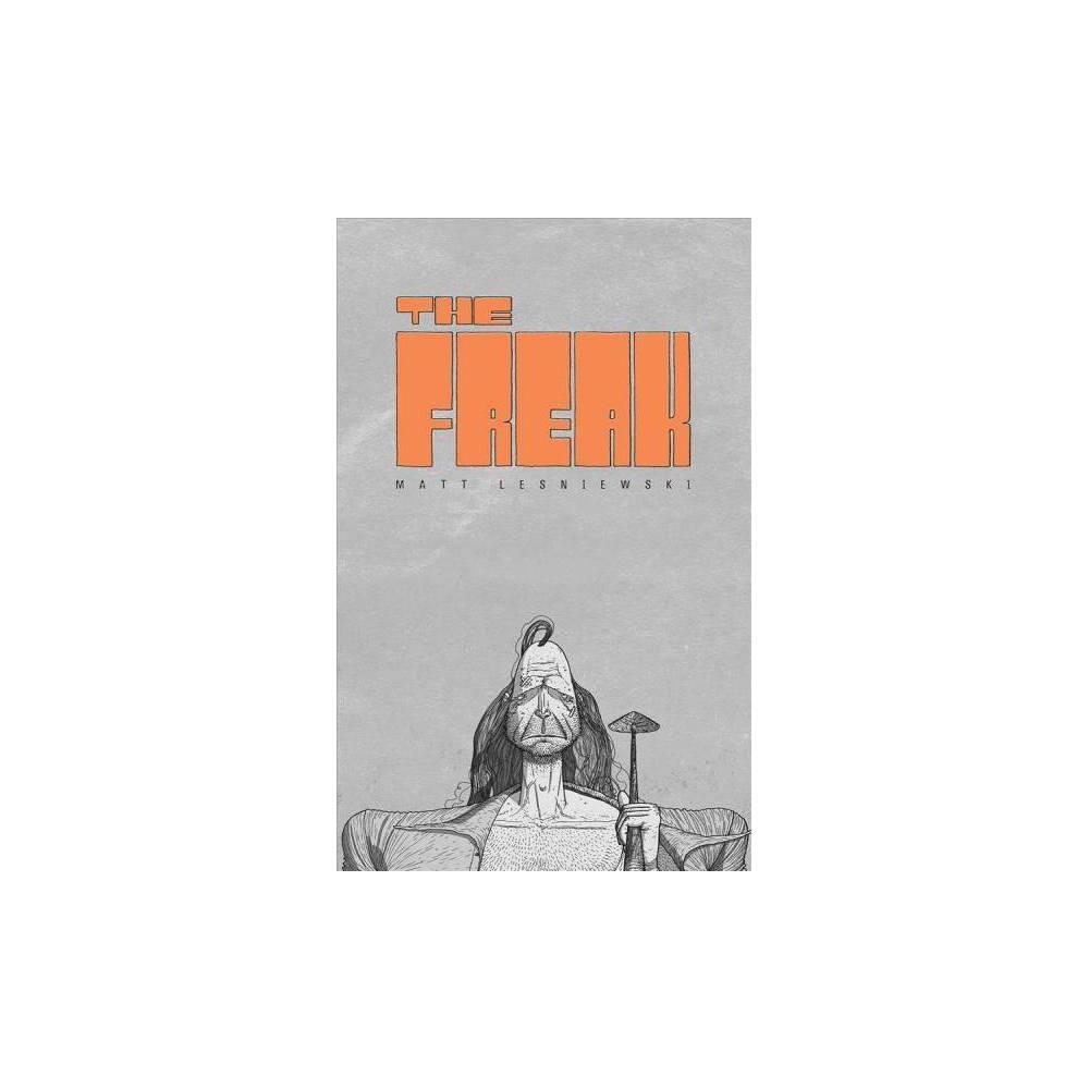 Freak - (Freak) by Matt Lesniewski (Paperback)