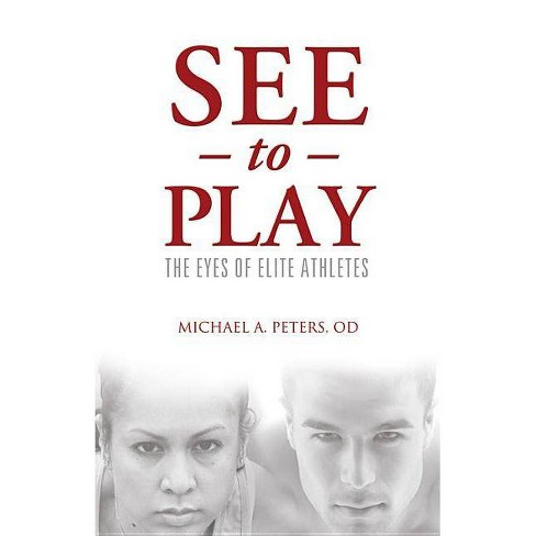 See to Play - by  Michael A Peters (Paperback) - image 1 of 1