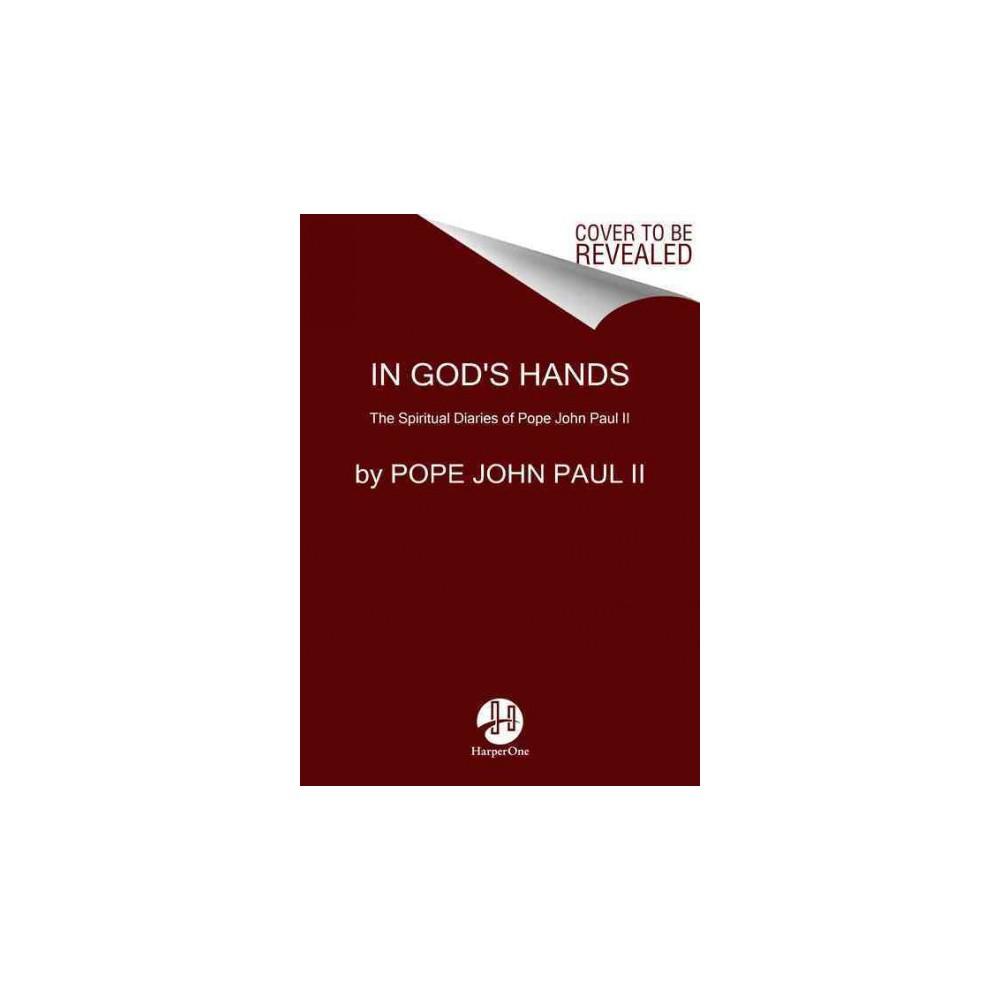 In God's Hands : The Spiritual Diaries 1962-2003 (Hardcover) (Pope St. John Paul II)