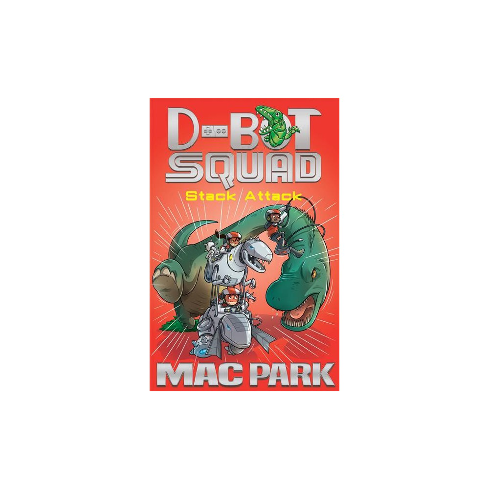 Stack Attack - (D-Bot Squad) by Mac Park (Paperback)