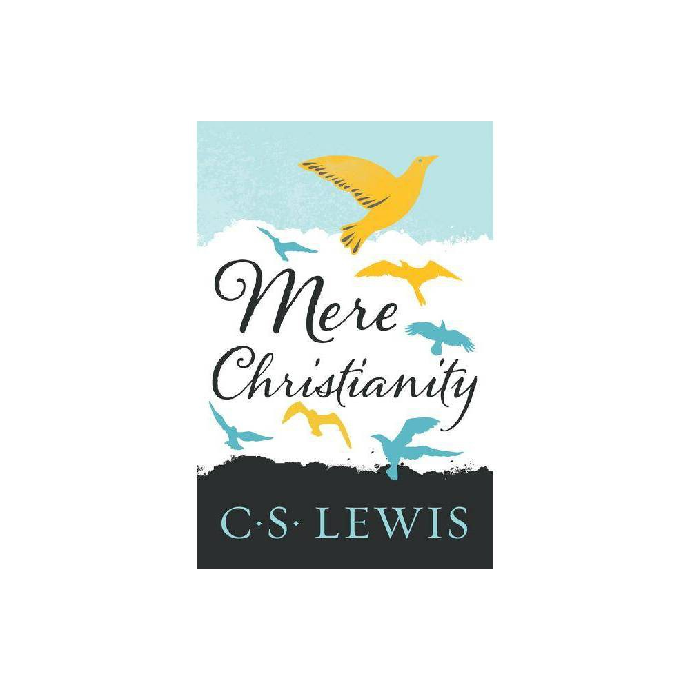Mere Christianity C S Lewis Signature Classics By C S Lewis Paperback