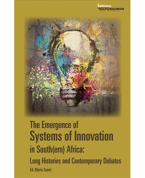 Emergence of Systems of Innovation in South(ern) Africa : Long Histories and Contemporary Debates - image 1 of 1