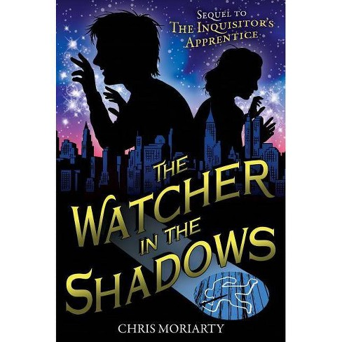 Watcher in the Shadows - (Inquisitor's Apprentice (Quality)) by  Chris Moriarty (Paperback) - image 1 of 1