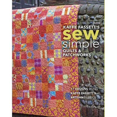 Kaffe Fassett's Sew Simple Quilts & Patchworks - (Paperback)
