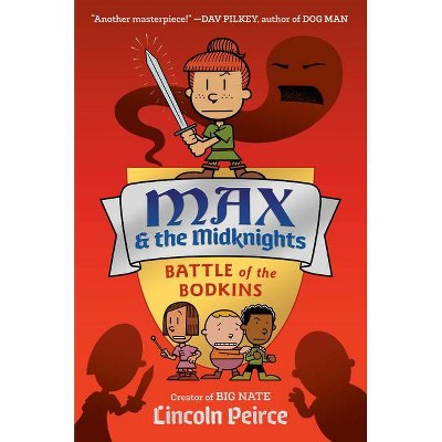 Max and the Midknights: Battle of the Bodkins - (Max & the Midknights) by Lincoln Peirce (Hardcover)