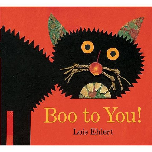 Boo to You! - (Classic Board Books) by  Lois Ehlert (Board Book) - image 1 of 3