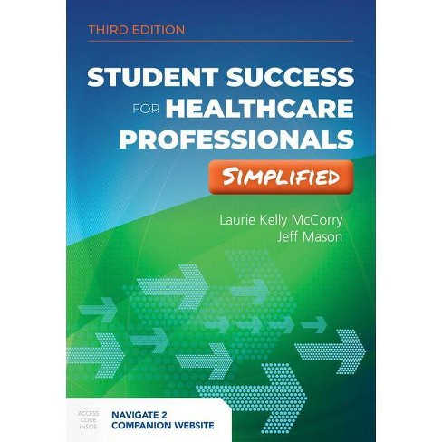 Student Success for Health Professionals Simplified - 3 Edition by  Laurie Kelly McCorry & Jeff Mason - image 1 of 1