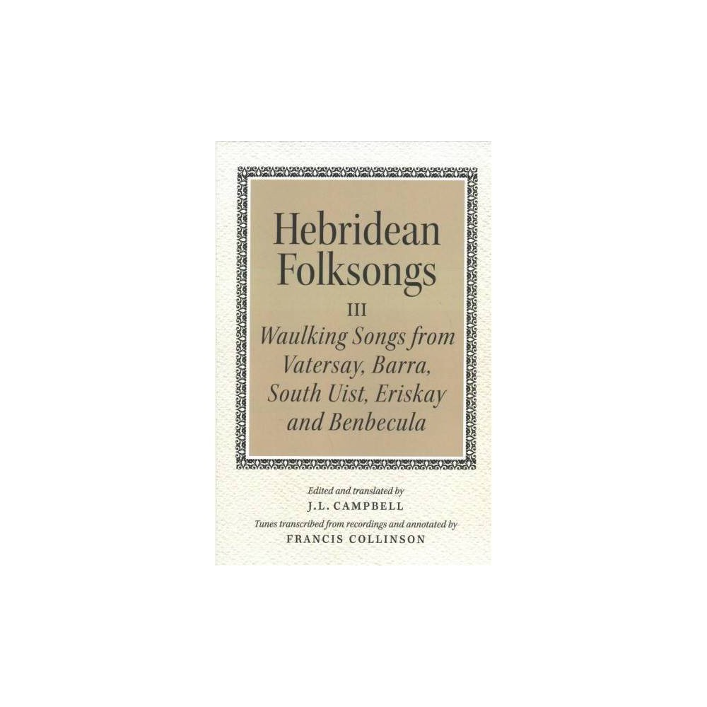 Hebridean Folksongs : Waulking Songs from Vatersay, Barra, Eriskay, South Uist and Benbecula - Bilingual