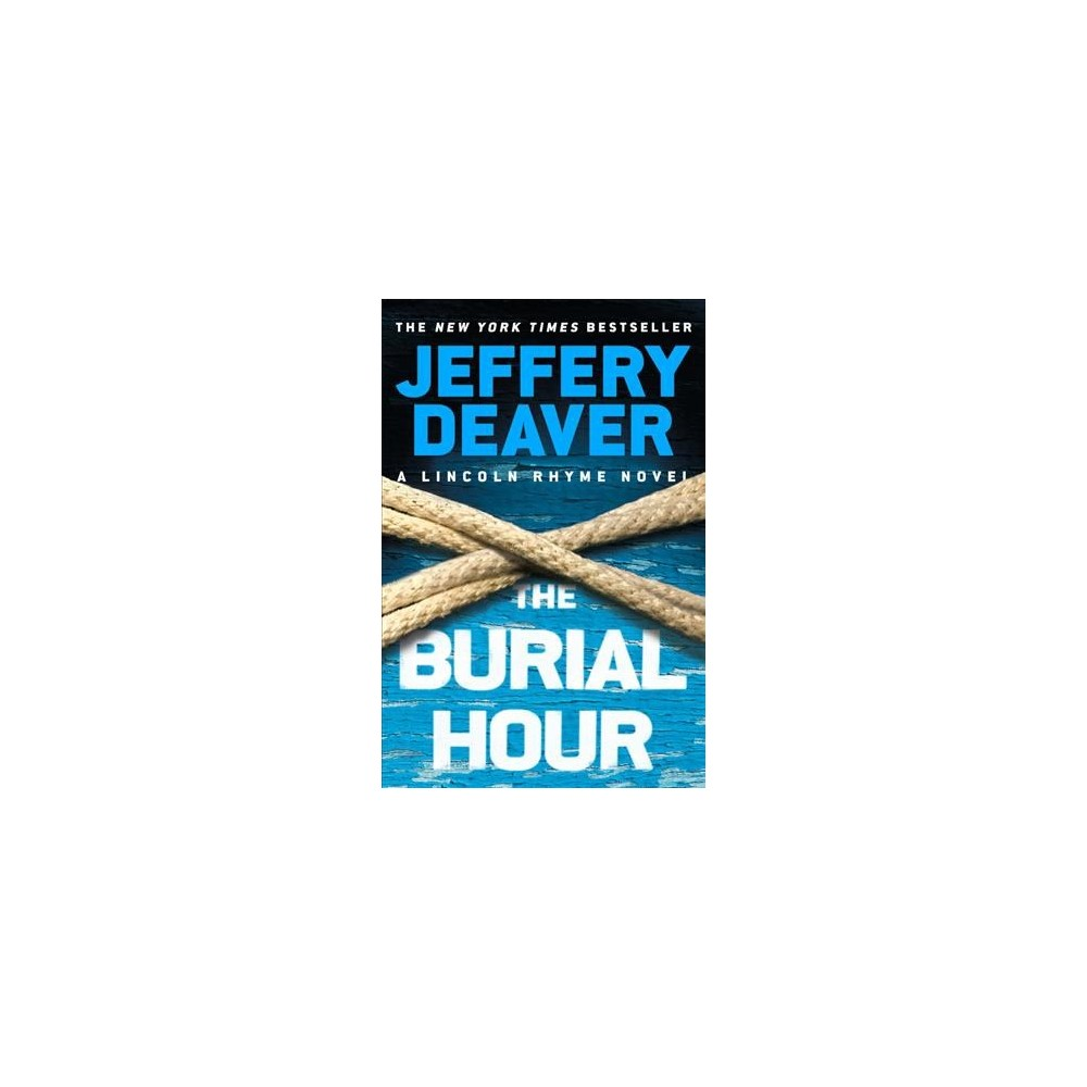 Burial Hour - Large Print (Lincoln Rhyme) by Jeffery Deaver (Hardcover)