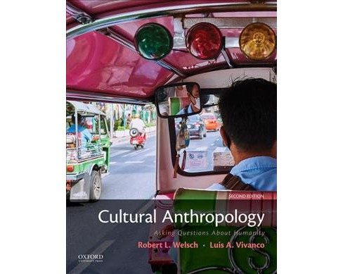 Cultural Anthropology Asking Questions About Humanity Paperback