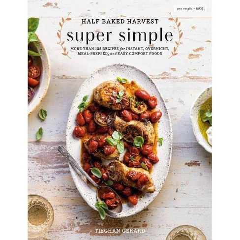 Half Baked Harvest Super Simple - by  Tieghan Gerard (Hardcover) - image 1 of 1