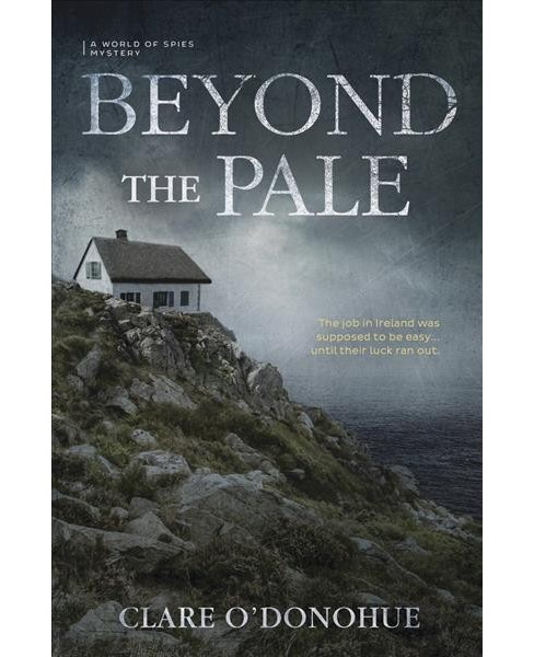Beyond the Pale -  (A World of Spies Mysteries) by Clare O'Donohue (Paperback) - image 1 of 1