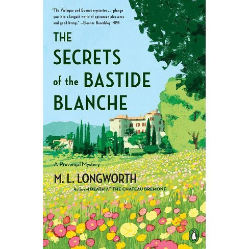 The Secrets of the Bastide Blanche - (Proven�al Mystery) by  M L Longworth (Paperback) - image 1 of 1