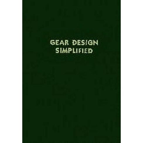 Gear Design Simplified, Volume 1 - 3 Edition by  Franklin D Jones & Henry Ryffel (Paperback) - image 1 of 1