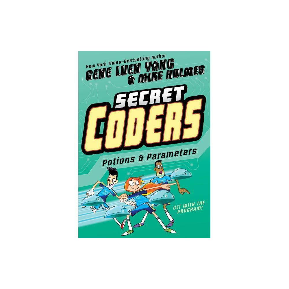 Secret Coders Potions Parameters Secret Coders 5 By Gene Luen Yang Paperback