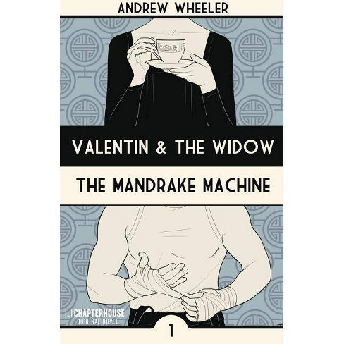Valentin and the Widow: The Mandrake Machine - by  Andrew Wheeler (Paperback) - image 1 of 1