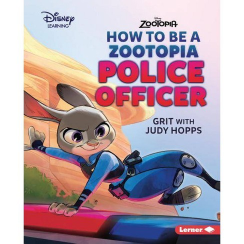How to Be a Zootopia Police Officer - (Disney Great Character Guides) by  Jennifer Boothroyd (Hardcover) - image 1 of 1