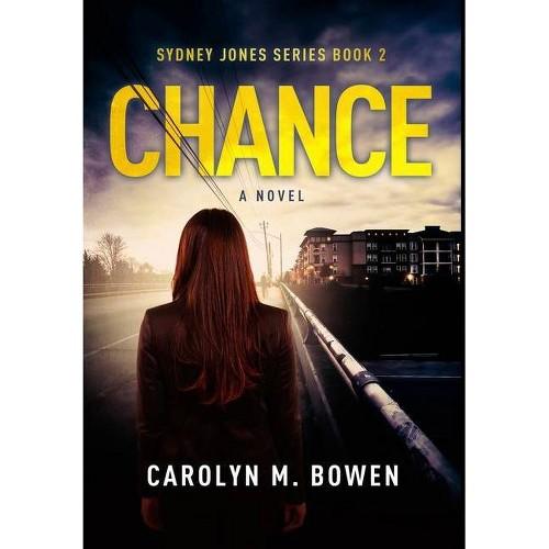 Chance - A Novel - Large Print by Carolyn M Bowen (Hardcover)