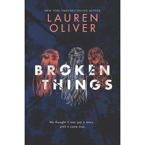 Broken Things -  by Lauren Oliver (Hardcover) - image 1 of 1