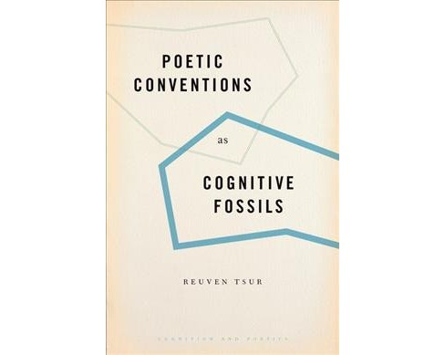Poetic Conventions As Cognitive Fossils (Paperback) (Reuven Tsur) - image 1 of 1