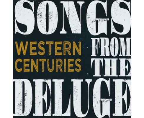 Western Centuries - Songs From The Deluge (Vinyl) - image 1 of 1